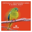 CRITICALLY ENDANGERED BIRDS - A GLOBAL AUDIT