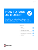 HOW TO PASS AN IT AUDIT: As told by an enterprise end-user who  deployed QualysGuard Policy Compliance