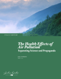 The Health Effects  of Air Pollution: Separating Science and  Propaganda