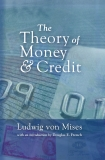 THE THEORY OF MONEY AND CREDIT - New edition, enlarged with an essay on Monetary Reconstruction