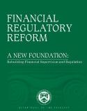Financial Regulatory Reform - A New Foundation: Rebuiding Financial Supervision and Regulation