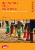 BLOWING  THE  WHISTLE TIME'S UP FOR FINANCIAL SECRECY: A Christian Aid report