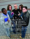Providing Effective Financial Aid Assistance to Students from Foster Care and Unaccompanied Homeless Youth: A Key to Higher Education Access and Success