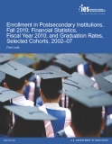 Enrollment in Postsecondary Institutions,  Fall 2010; Financial Statistics,   Fiscal Year 2010; and Graduation Rates,  Selected Cohorts, 2002–07