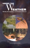 UNDER THE WEATHER CLIMATE, ECOSYSTEMS, AND INFECTIOUS DISEASE