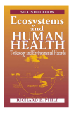SECOND EDITION Toxicology and Environmental Hazards HUMAN HEALTH Ecosystems