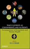 TRACE ELEMENTS AS CONTAMINANTS AND NUTRIENTS Consequences in Ecosystems and Human Health
