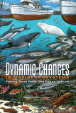 Dynamic Changes IN MARINE ECOSYSTEMS Fishing, Food Webs, and Future Options