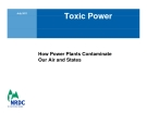 Toxic Powe: How Power Plants Contaminate  Our Air and States