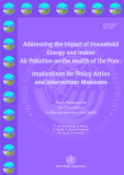 Addressing the Impact of Household  Energy and Indoor  Air Pollution on the Health of the Poor: Implications for Policy Action  and Intervention Measures