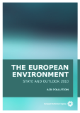 THE EUROPEAN ENVIRONMENT: STATE AND OUTLOOK 2010