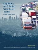 Regulating Air Pollution from Diesel Trucks:A Model Rule for States