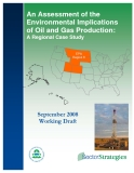 An Assessment of the  Environmental Implications  of Oil and Gas Production: A Regional Case Study