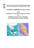 NATIONAL REPORT OF MALAYSIA ON THE FORMULATION OF A TRANSBOUNDARY DIAGNOSTIC ANALYSIS AND PRELIMINARY FRAMEWORK OF A STRATEGIC ACTION PROGRAMME FOR THE BAY OF BENGAL