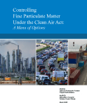 Controlling  Fine Particulate Matter  Under the Clean Air Act:  A Menu of Options