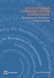 DEVELOPMENT COMMUNICATION SOURCEBOOK: Broadening the Boundaries of Communication