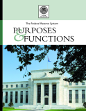 The Federal Reserve System: PURPOSES & FUNCTIONS