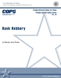 Problem-Oriented Guides for Police  Problem-Specific Guides Series No. 48: Bank Robbery