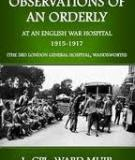 Observations of an Orderly Some Glimpses of Life and Work in an English War Hospital