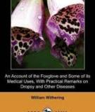 An Account of the Foxglove and some of its Medical Uses