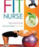 Advance Praise for Fit Nurse: Your Total Plan for Getting Fit and Living Well