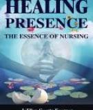 Healing Presence: The Essence of Nursing