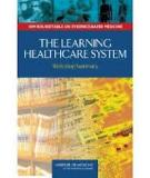 The Learning Healthcare System: Workshop Summary (IOM Roundtable on Evidence-Based Medicine)