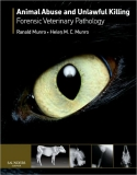 Animal Abuse and Unlawful Killing: Forensic Veterinary Pathology
