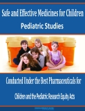 Safe and Effective Medicines for Children: Studies Conducted Under the Best Pharmaceuticals for Children Act and the Pediatric Research Equity Act