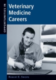 OPPORTUNITIES IN VETERINARY MEDICINE CAREERS Robert E. Swope