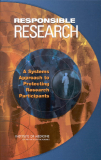 RESPONSIBLE RESEARCH A Systems Approach to Protecting Research Participants
