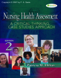 Nursing Health Assessment A CRITICAL THINKING, CASE STUDIES APPROACH EDITION 2