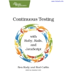 Continuous Testing with Ruby, Rails, and JavaScript