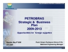 PETROBRAS Strategic & Business  Plan 2009-2013: Opportunities for  foreign suppliers