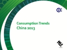 Consumption Trends  China 2013 - FOREWORD