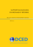SUPPORTING BUSINESS  ENVIRONMENT REFORMS: PRACTICAL GUIDANCE FOR DEVELOPMENT AGENCIES