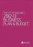 THE CITY OF ADELAIDE 2012-13 BUSINESS PLAN & BUDGET