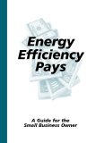 Energy Efficiency Pays: A Guide for the  Small Business Owner