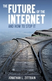 The Future of the Internet— And How to Stop It