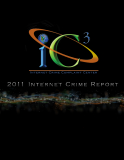 IC 3 INTERNET CRIME COMPLAINT CENTER: 2011 INTERNET CRIME REPORT