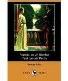 Francia, Et Un Bienfait N'est Jamais Perdu (dodo Press) By George Sand