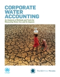 CORPORATE WATER ACCOUNTING: An Analysis of Methods and Tools for Measuring Water Use and Its Impacts