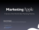 MARKETING APPLE 5 SECRETS OF THE WORLD'S BEST MARKETING MACHINE