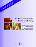 The Manager's Guide to Social Marketing - Using Marketing to Improve Health Outcomes
