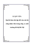 LUẬN VĂN: Quyền làm chủ tập thể của cán bộ công nhân viên trong công ty môi trường đô thị Hà Nội