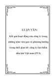 Luận văn: Kết quả hoạt động của công ty trong những năm vừa qua và phương hướng trong thời gian tới công ty bảo hiểm dầu khí Việt nam (PVI)
