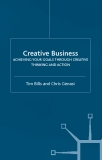Creative Business: Achieving Your Goals Through Creative Thinking and Action