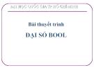 Bài thuyết trình đại số bool