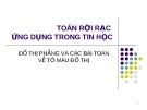 Bài giảng Toán rời rạc ứng dụng trong tin học - Chương 3: Đồ thị phẳng và bài toán tô màu đồ thị