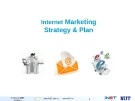 Internet Marketing - Strategy & Plan